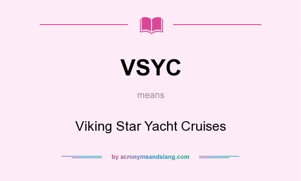 What does VSYC mean? It stands for Viking Star Yacht Cruises
