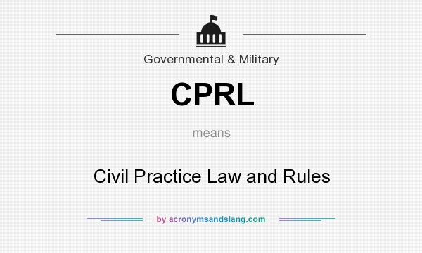 What does CPRL mean? It stands for Civil Practice Law and Rules