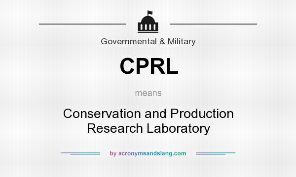 What does CPRL mean? It stands for Conservation and Production Research Laboratory