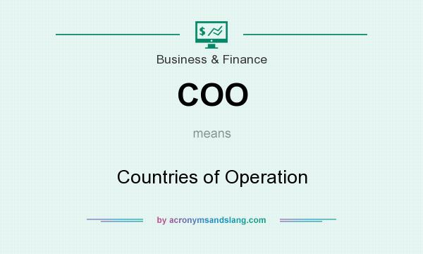 What does COO mean? It stands for Countries of Operation