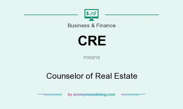 What does CRE mean? It stands for Counselor of Real Estate