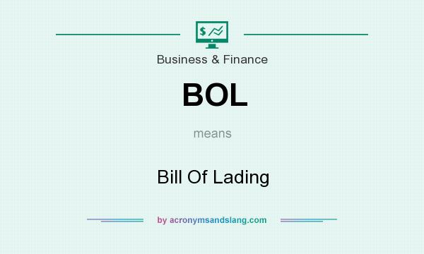 What does BOL mean? It stands for Bill Of Lading