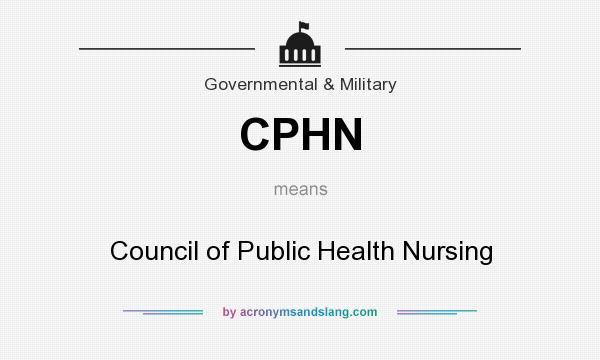 What does CPHN mean? It stands for Council of Public Health Nursing