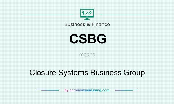 What does CSBG mean? It stands for Closure Systems Business Group
