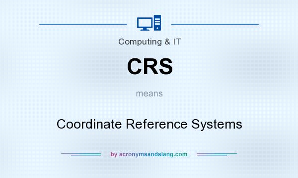 What does CRS mean? It stands for Coordinate Reference Systems