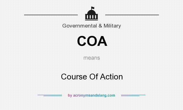 What does COA mean? It stands for Course Of Action