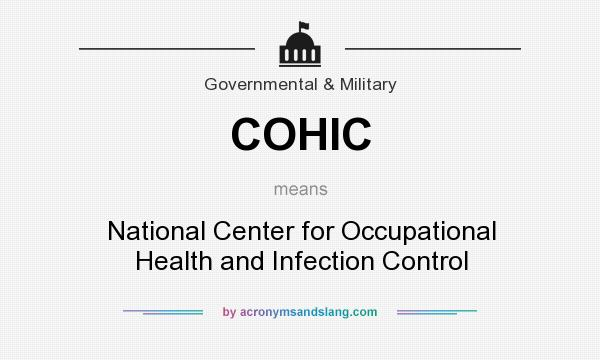What does COHIC mean? It stands for National Center for Occupational Health and Infection Control
