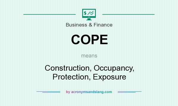 What does COPE mean? It stands for Construction, Occupancy, Protection, Exposure