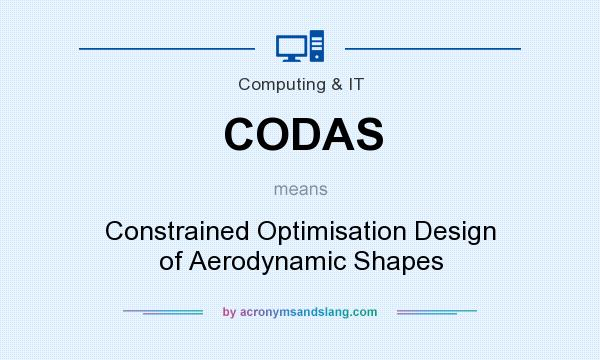 What does CODAS mean? It stands for Constrained Optimisation Design of Aerodynamic Shapes