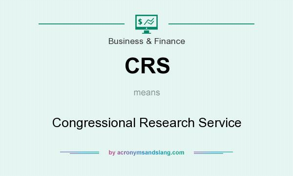 What does CRS mean? It stands for Congressional Research Service