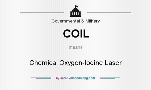 What does COIL mean? It stands for Chemical Oxygen-Iodine Laser
