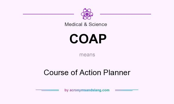 What does COAP mean? It stands for Course of Action Planner