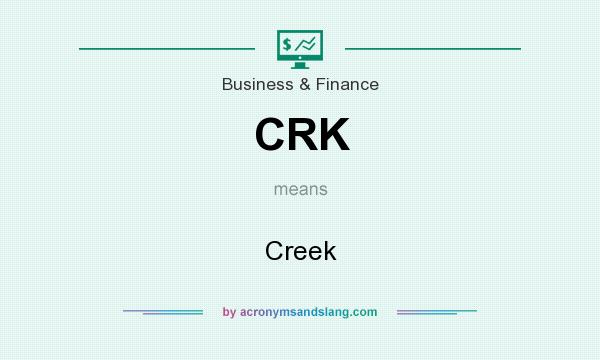 What does CRK mean? It stands for Creek