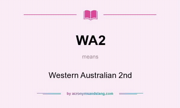 What does WA2 mean? It stands for Western Australian 2nd