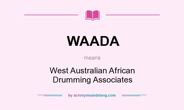 What does WAADA mean? It stands for West Australian African Drumming Associates
