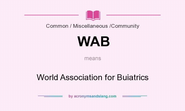 What does WAB mean? It stands for World Association for Buiatrics