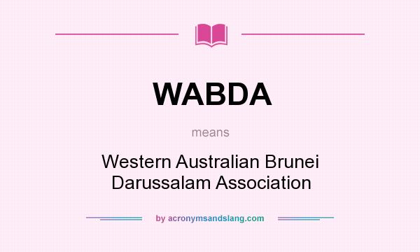 What does WABDA mean? It stands for Western Australian Brunei Darussalam Association