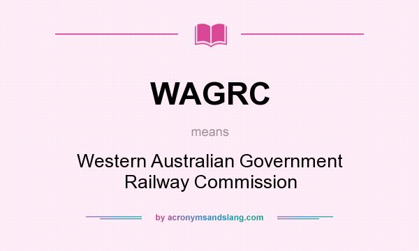 What does WAGRC mean? It stands for Western Australian Government Railway Commission