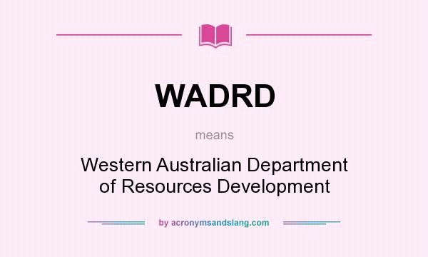 What does WADRD mean? It stands for Western Australian Department of Resources Development