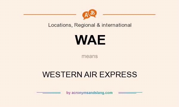 What does WAE mean? It stands for WESTERN AIR EXPRESS