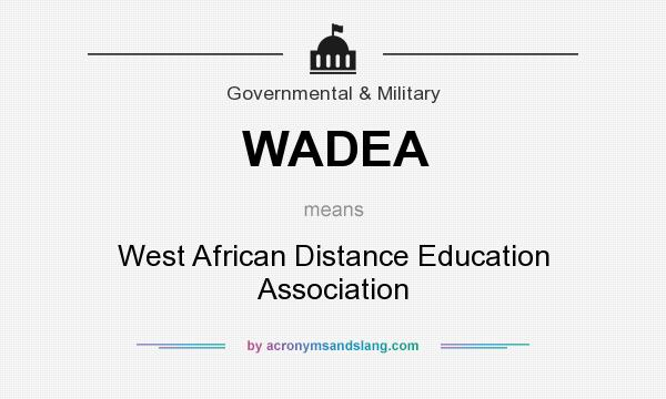 What does WADEA mean? It stands for West African Distance Education Association