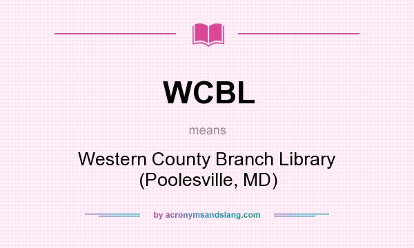 What does WCBL mean? It stands for Western County Branch Library (Poolesville, MD)