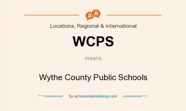 What does WCPS mean? It stands for Wythe County Public Schools