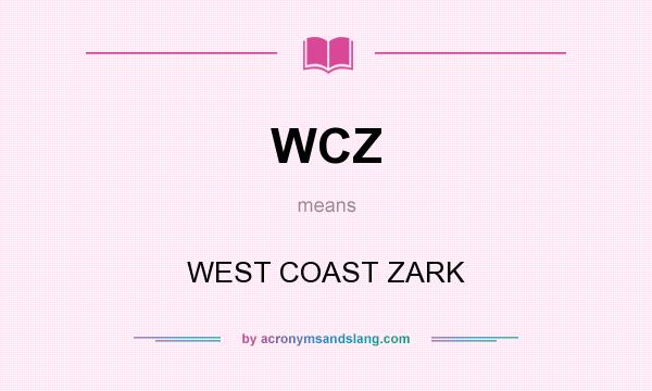What does WCZ mean? It stands for WEST COAST ZARK