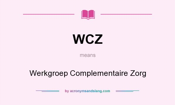 What does WCZ mean? It stands for Werkgroep Complementaire Zorg
