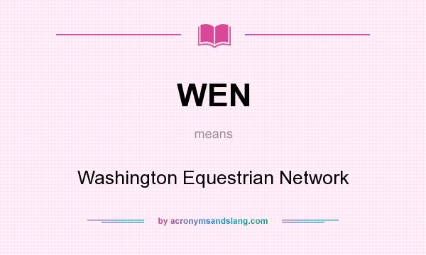 What does WEN mean? It stands for Washington Equestrian Network