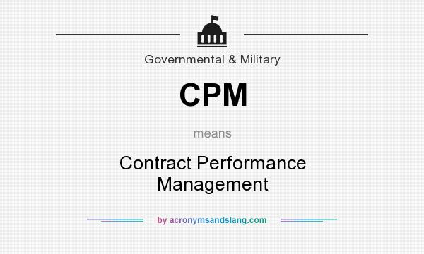 What does CPM mean? It stands for Contract Performance Management