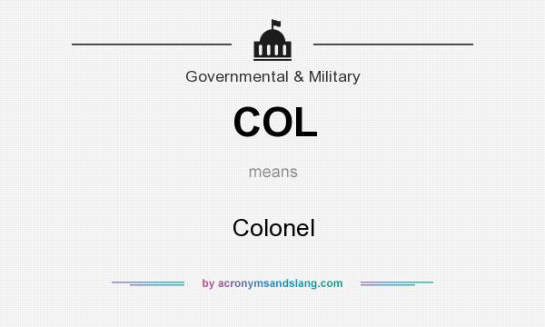 What does COL mean? It stands for Colonel