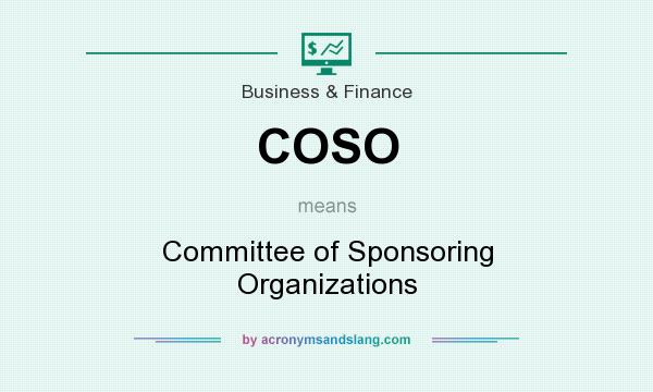 What does COSO mean? It stands for Committee of Sponsoring Organizations