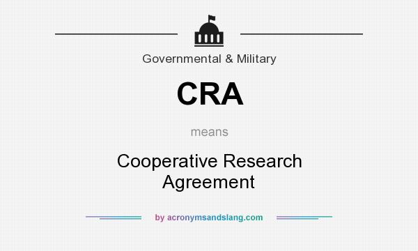 What does CRA mean? It stands for Cooperative Research Agreement