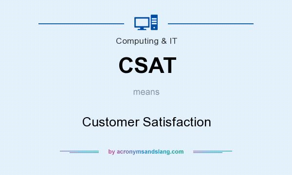 What does CSAT mean? It stands for Customer Satisfaction