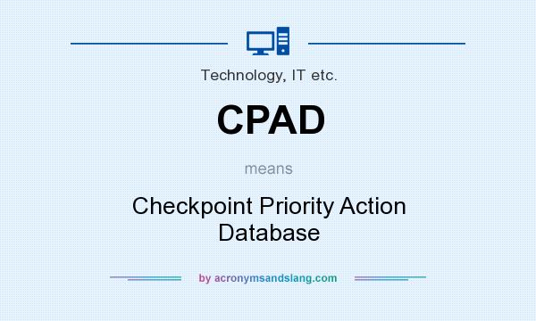 What does CPAD mean? It stands for Checkpoint Priority Action Database