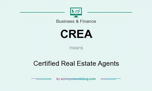 What does CREA mean? It stands for Certified Real Estate Agents