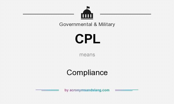 What does CPL mean? It stands for Compliance