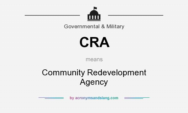What does CRA mean? It stands for Community Redevelopment Agency