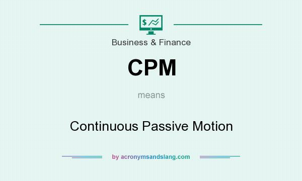 What does CPM mean? It stands for Continuous Passive Motion