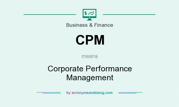 What does CPM mean? It stands for Corporate Performance Management