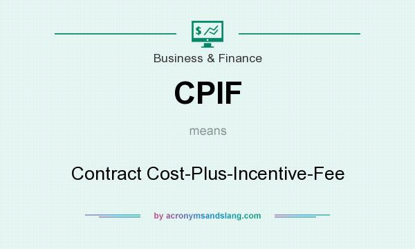 Cpif contract cost plus incentive fee in business for Cost plus contract example