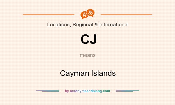 What does CJ mean? It stands for Cayman Islands