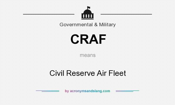 What does CRAF mean? It stands for Civil Reserve Air Fleet
