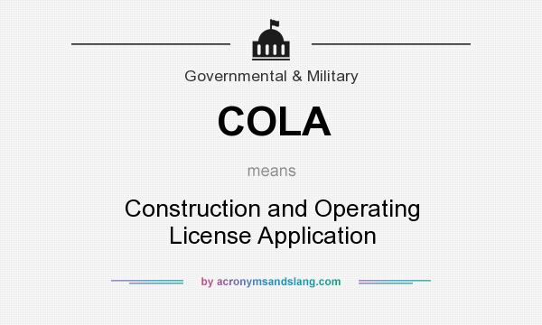 What does COLA mean? It stands for Construction and Operating License Application