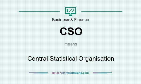 What does CSO mean? It stands for Central Statistical Organisation