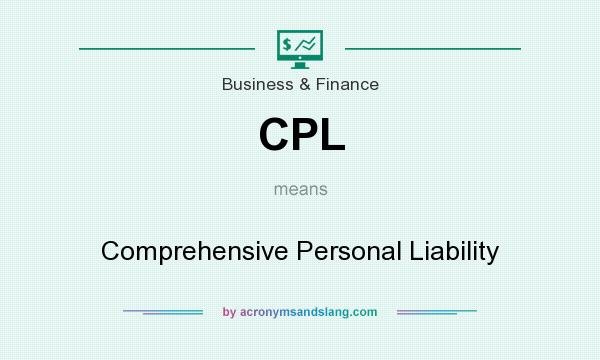 What does CPL mean? It stands for Comprehensive Personal Liability