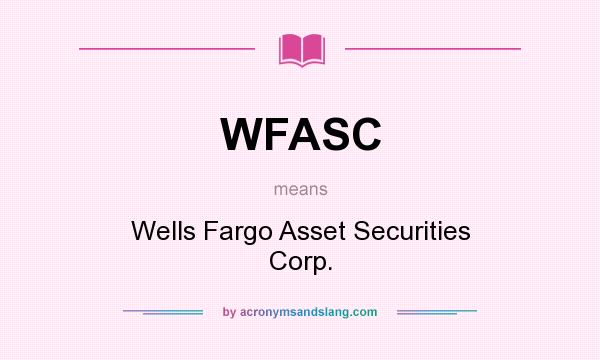 What does WFASC mean? It stands for Wells Fargo Asset Securities Corp.