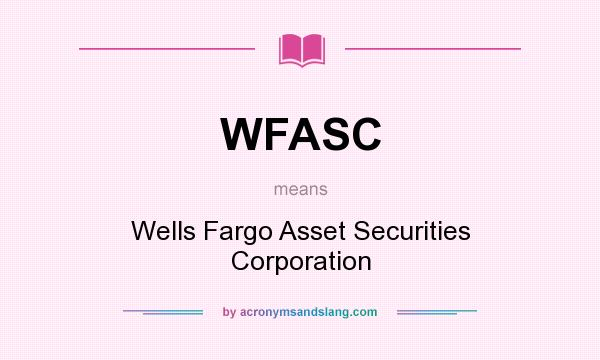 What does WFASC mean? It stands for Wells Fargo Asset Securities Corporation