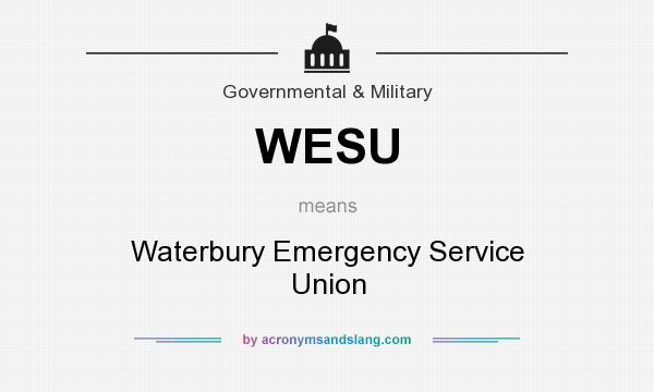 What does WESU mean? It stands for Waterbury Emergency Service Union